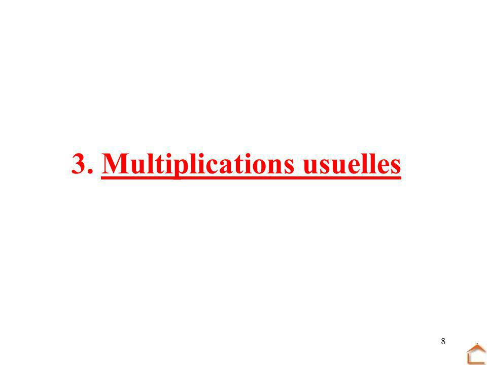 3. Multiplications usuelles