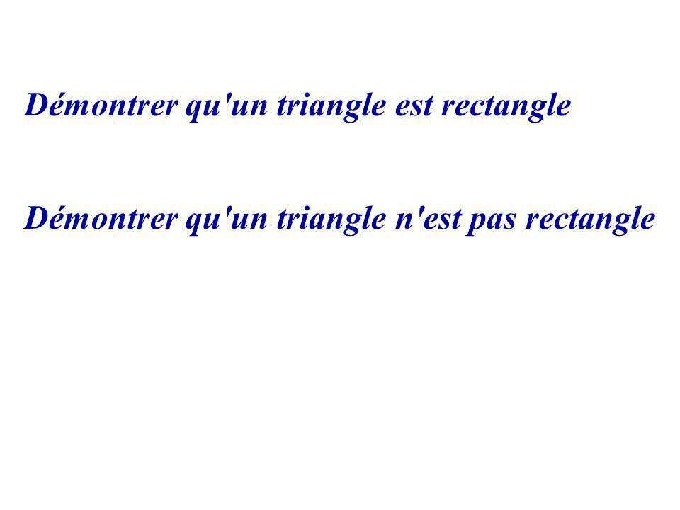Démontrer qu un triangle est rectangle