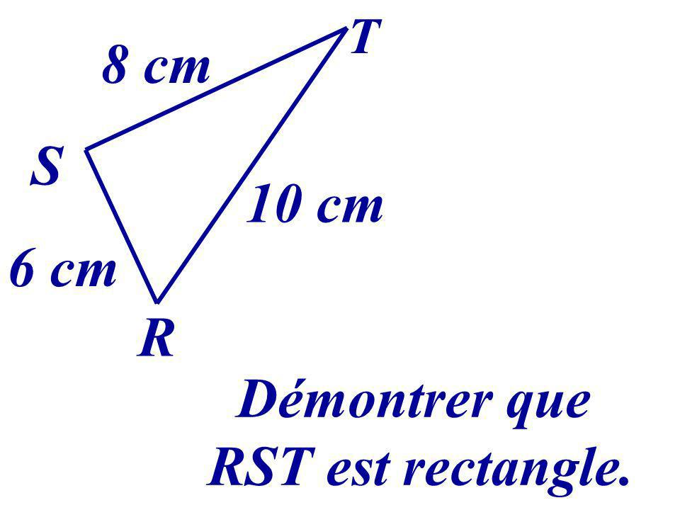 Démontrer que RST est rectangle.
