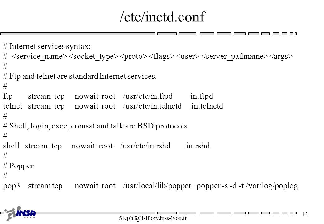 /etc/inetd.conf # Internet services syntax: