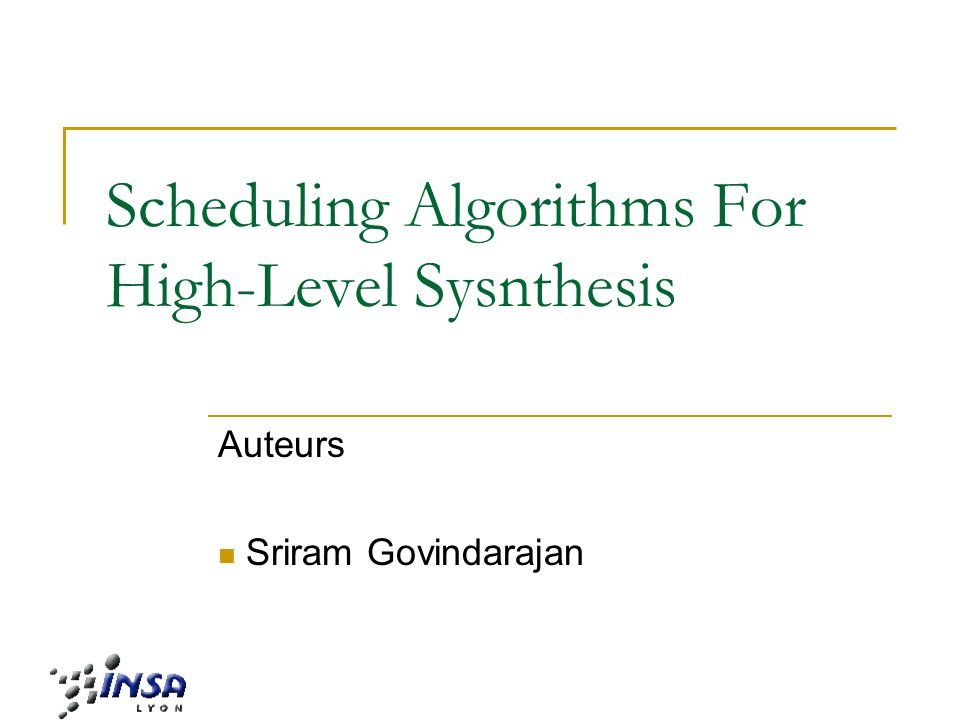Scheduling Algorithms For High-Level Sysnthesis