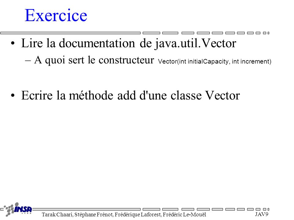 Exercice Lire la documentation de java.util.Vector