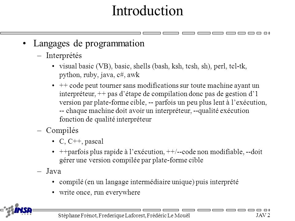 Introduction Langages de programmation Interprétés Compilés Java