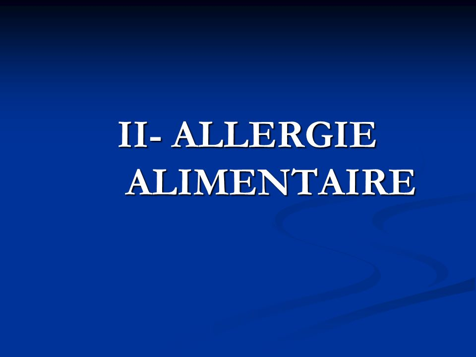II- ALLERGIE ALIMENTAIRE