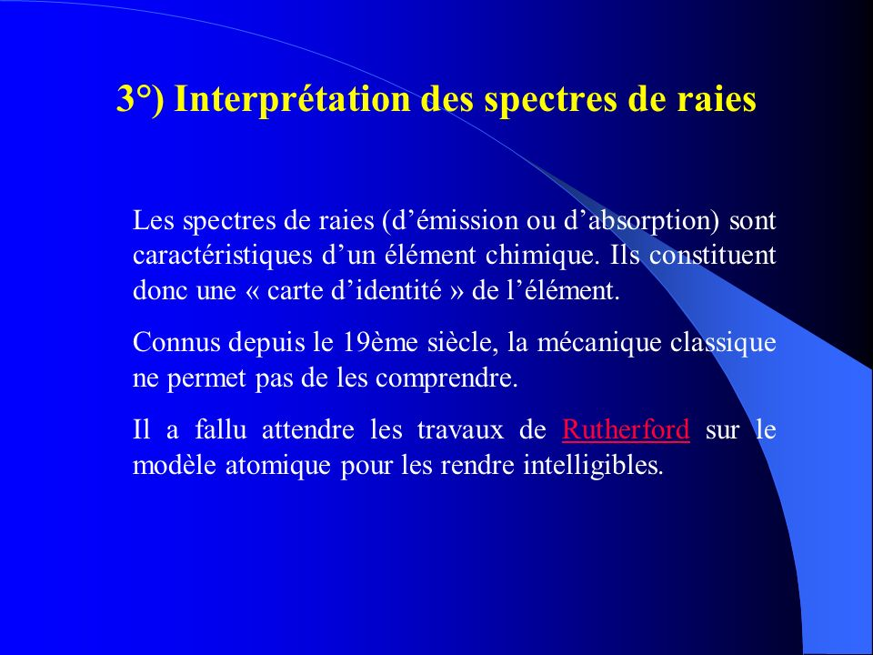 3°) Interprétation des spectres de raies