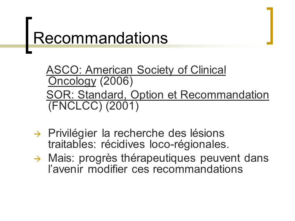 Recommandations ASCO: American Society of Clinical Oncology (2006)