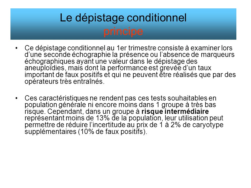 Le dépistage conditionnel principe