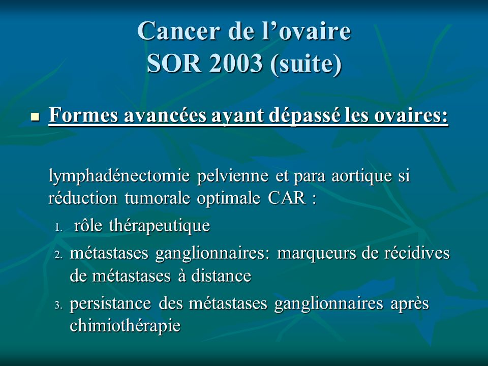 Cancer de l'ovaire SOR 2003 (suite)
