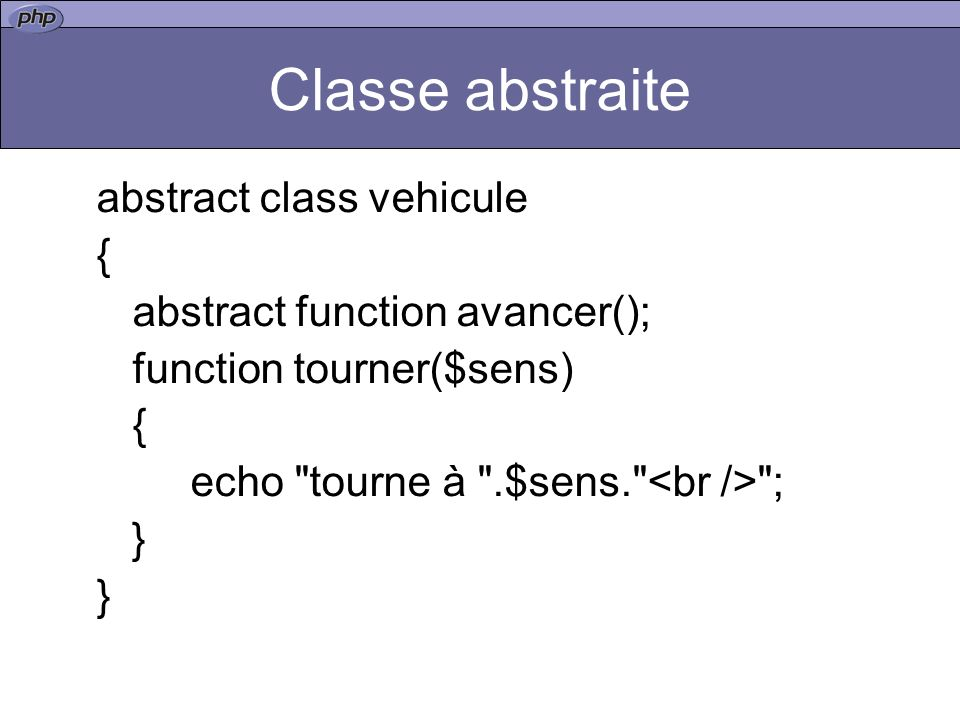 Classe abstraite abstract class vehicule {