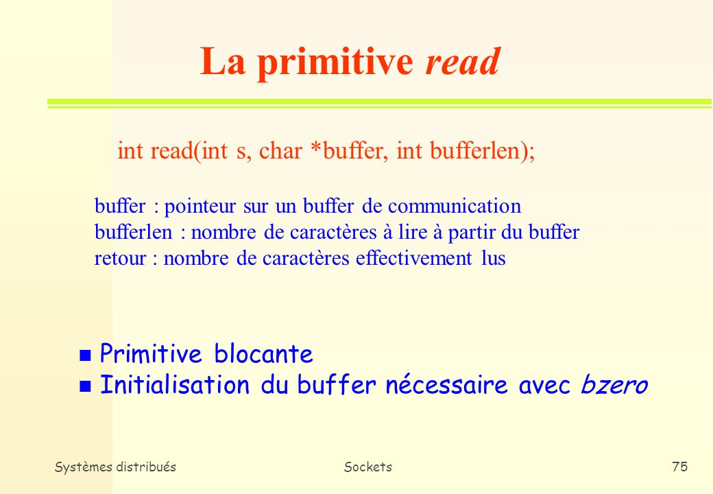 La primitive read int read(int s, char *buffer, int bufferlen);