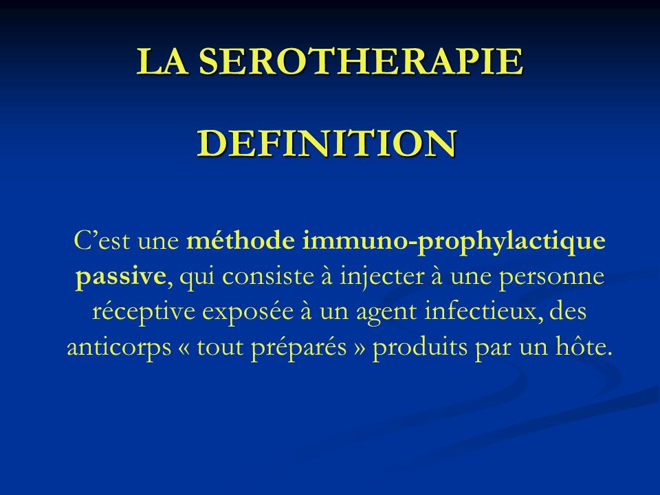 LA SEROTHERAPIE DEFINITION