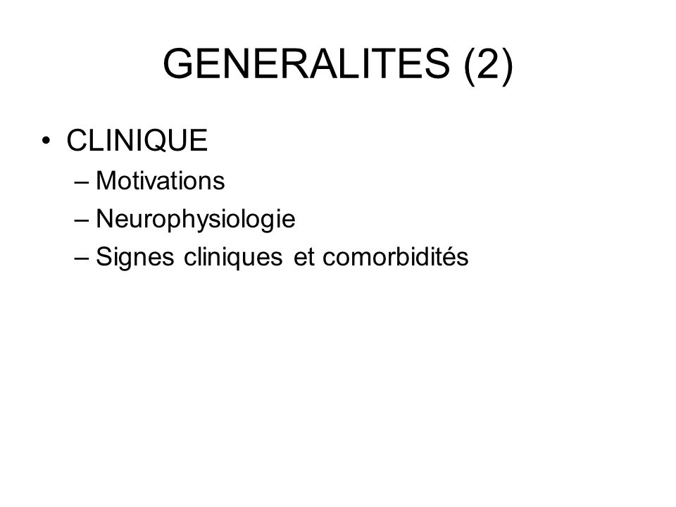 GENERALITES (2) CLINIQUE Motivations Neurophysiologie