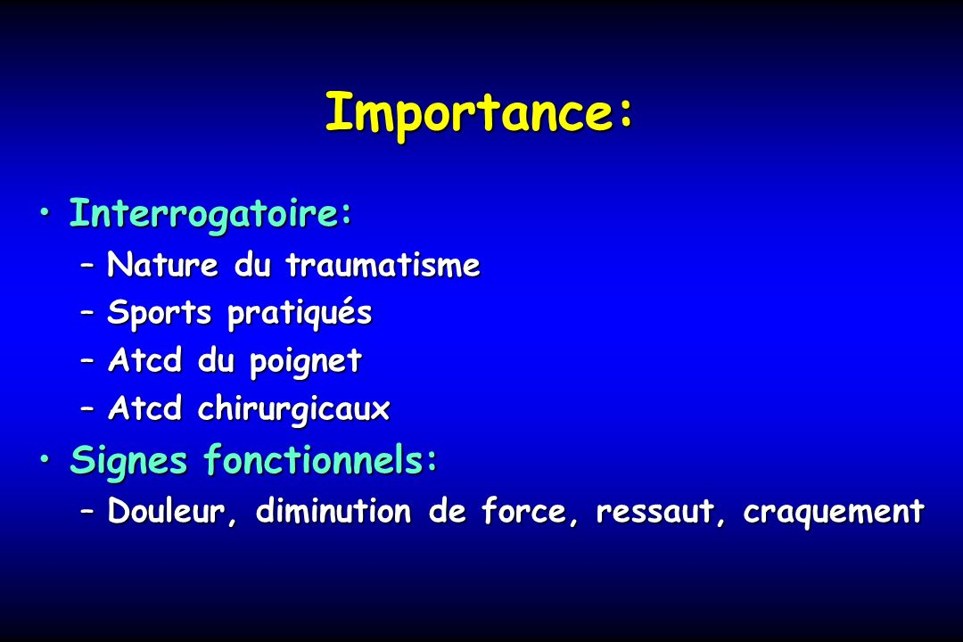 Importance: Interrogatoire: Signes fonctionnels: Nature du traumatisme