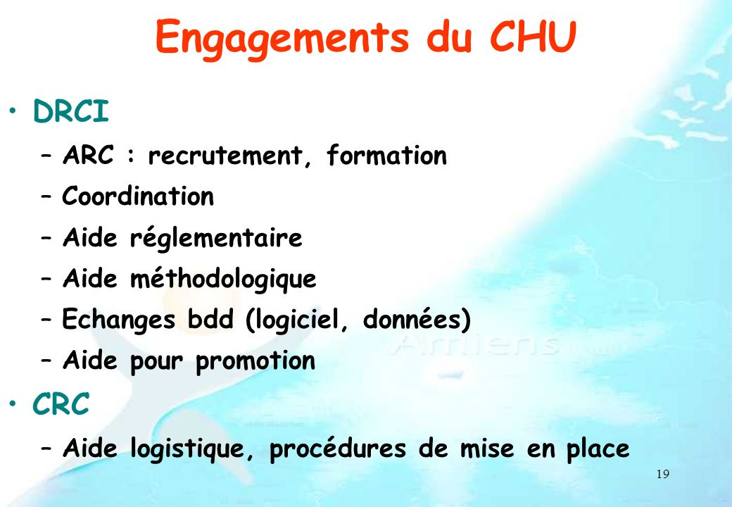 Engagements du CHU DRCI CRC ARC : recrutement, formation Coordination