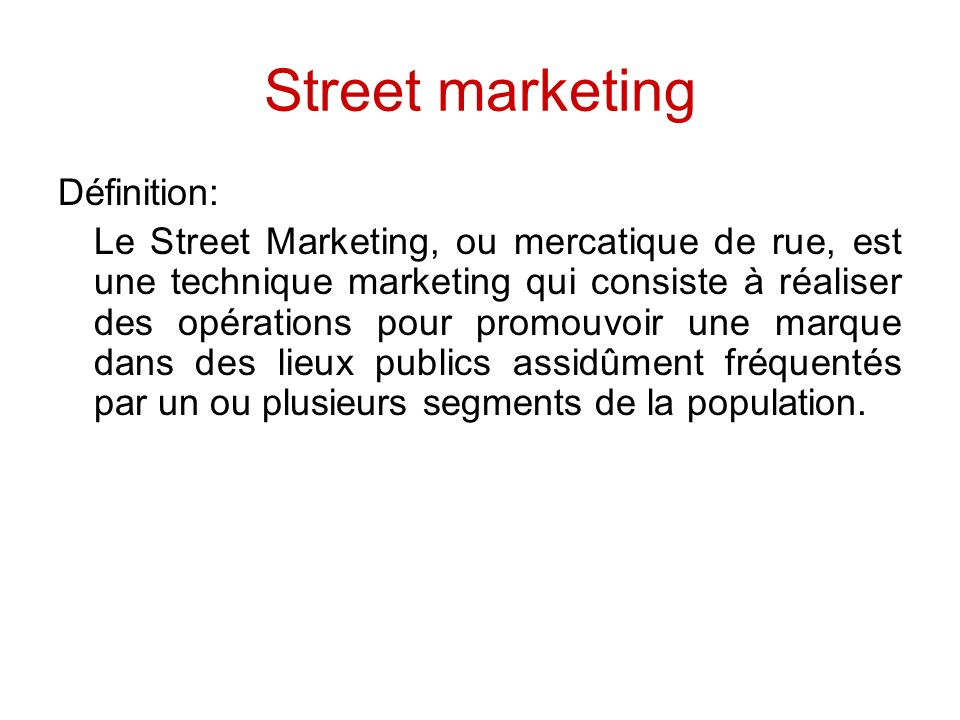 Street marketing Définition: