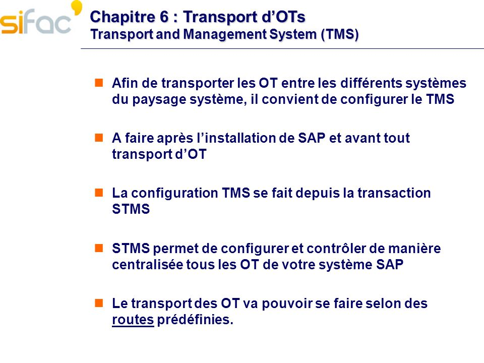 Chapitre 6 : Transport d'OTs Transport and Management System (TMS)