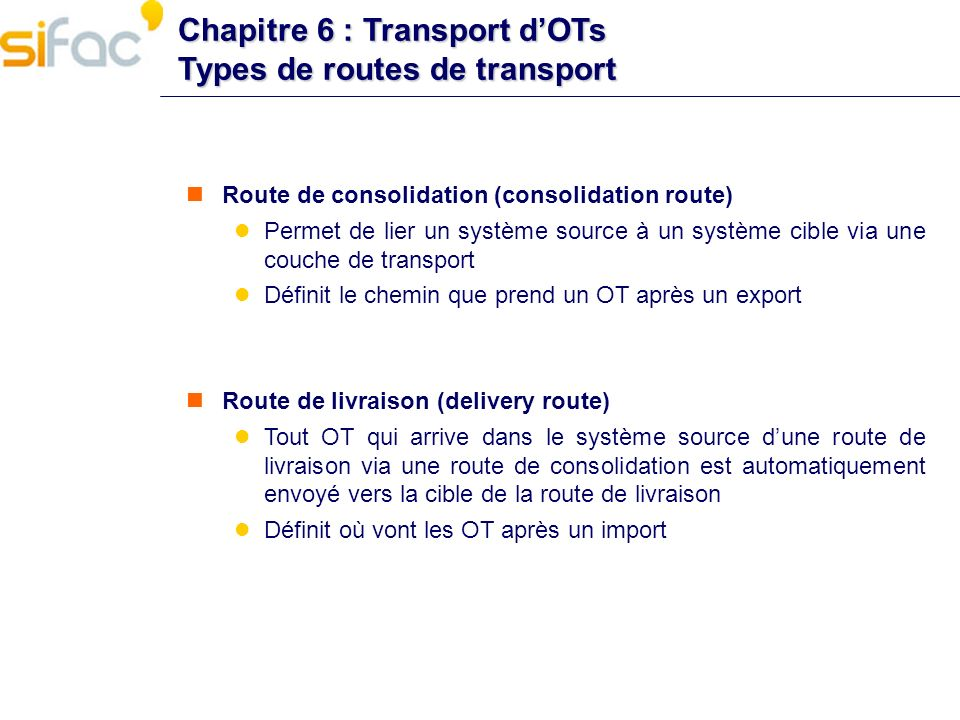 Chapitre 6 : Transport d'OTs Types de routes de transport