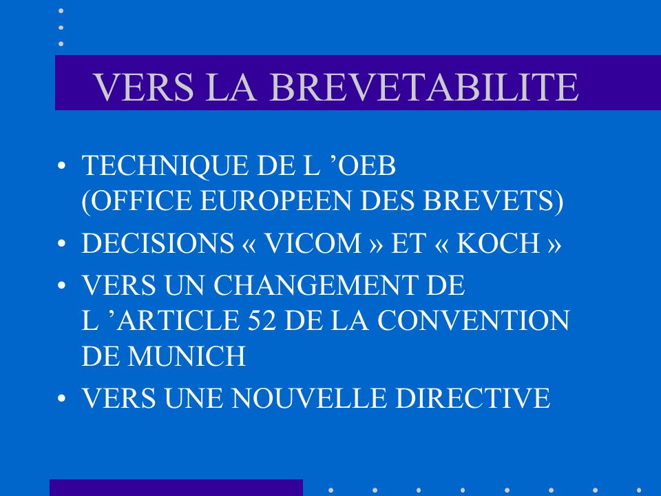 VERS LA BREVETABILITE TECHNIQUE DE L 'OEB (OFFICE EUROPEEN DES BREVETS) DECISIONS « VICOM » ET « KOCH »