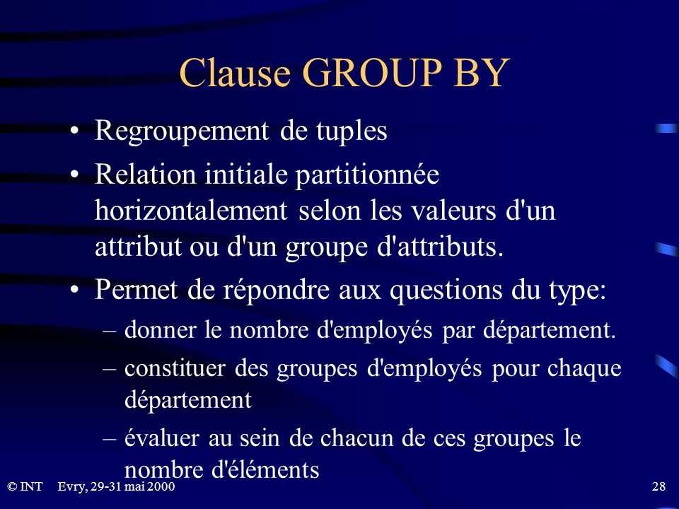 Clause GROUP BY Regroupement de tuples