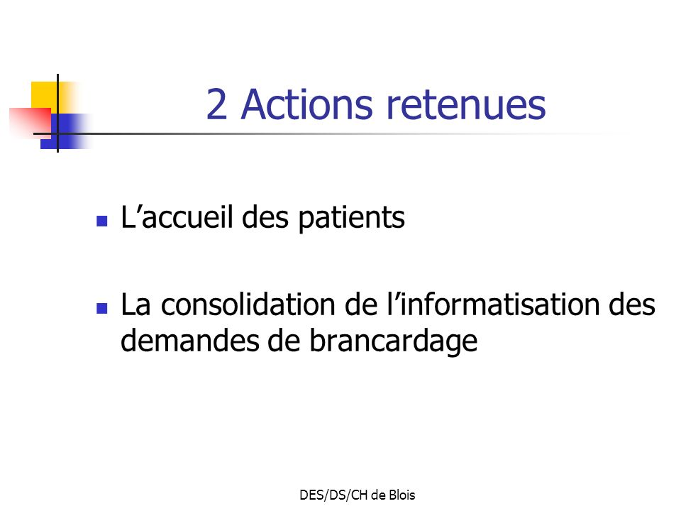 2 Actions retenues L'accueil des patients