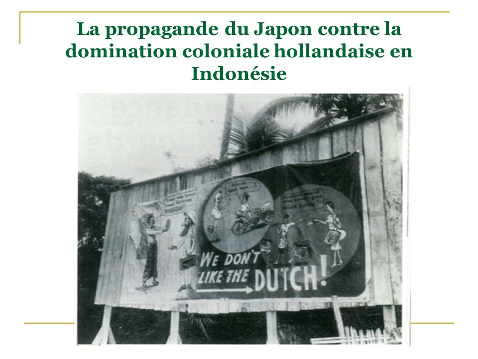 La propagande du Japon contre la domination coloniale hollandaise en Indonésie