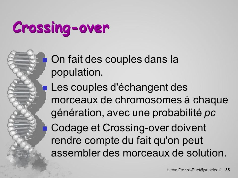 Crossing-over On fait des couples dans la population.
