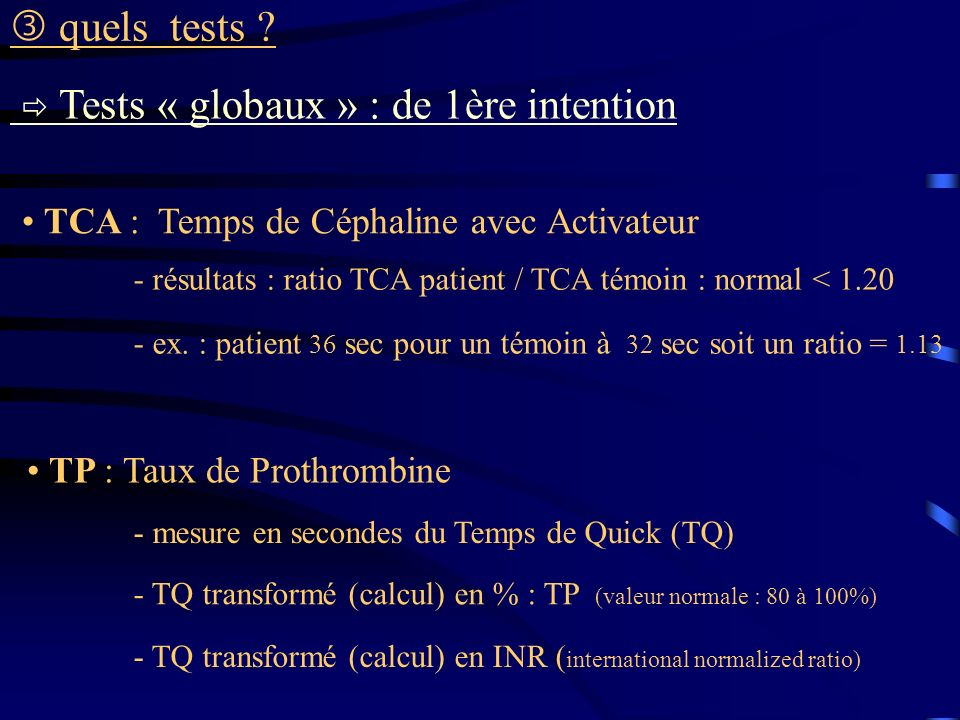  Tests « globaux » : de 1ère intention