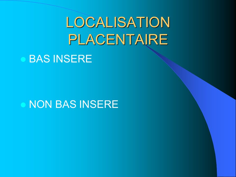 LOCALISATION PLACENTAIRE