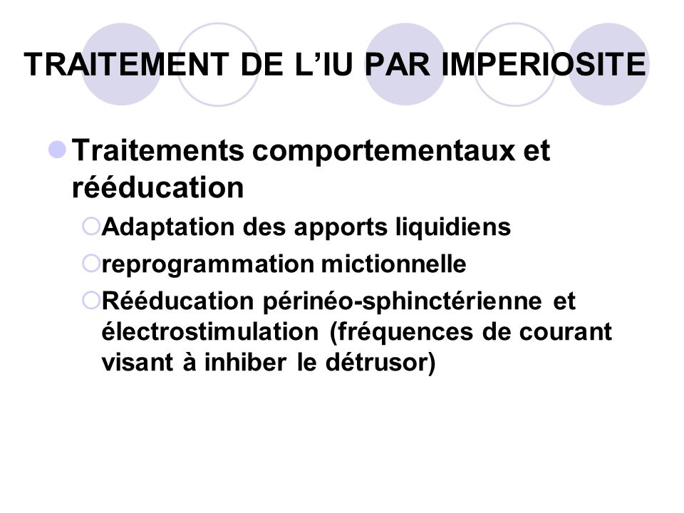 TRAITEMENT DE L'IU PAR IMPERIOSITE