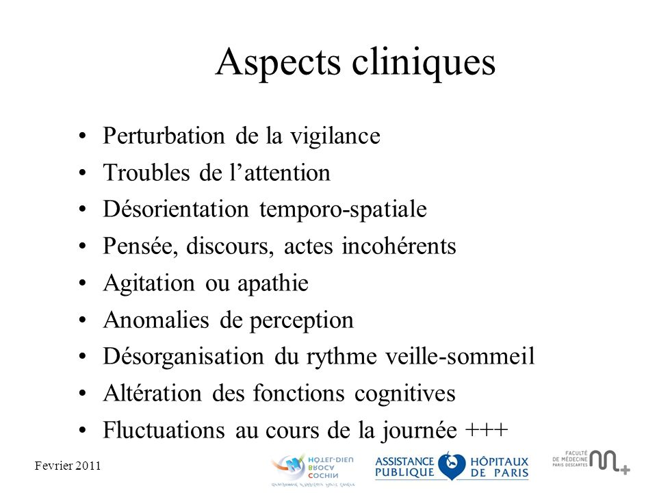 Aspects cliniques Perturbation de la vigilance Troubles de l'attention