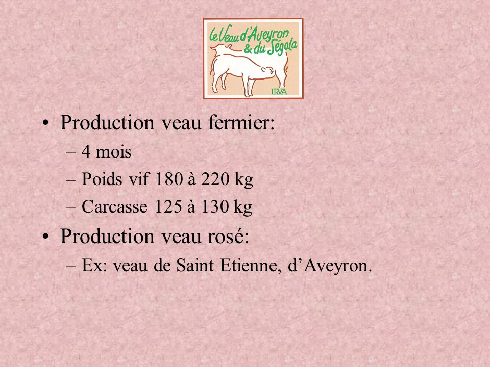 Production veau fermier: