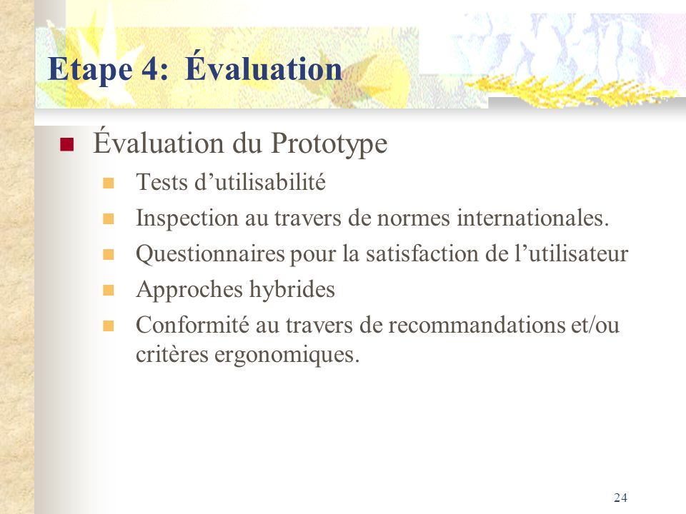 Etape 4: Évaluation Évaluation du Prototype Tests d'utilisabilité