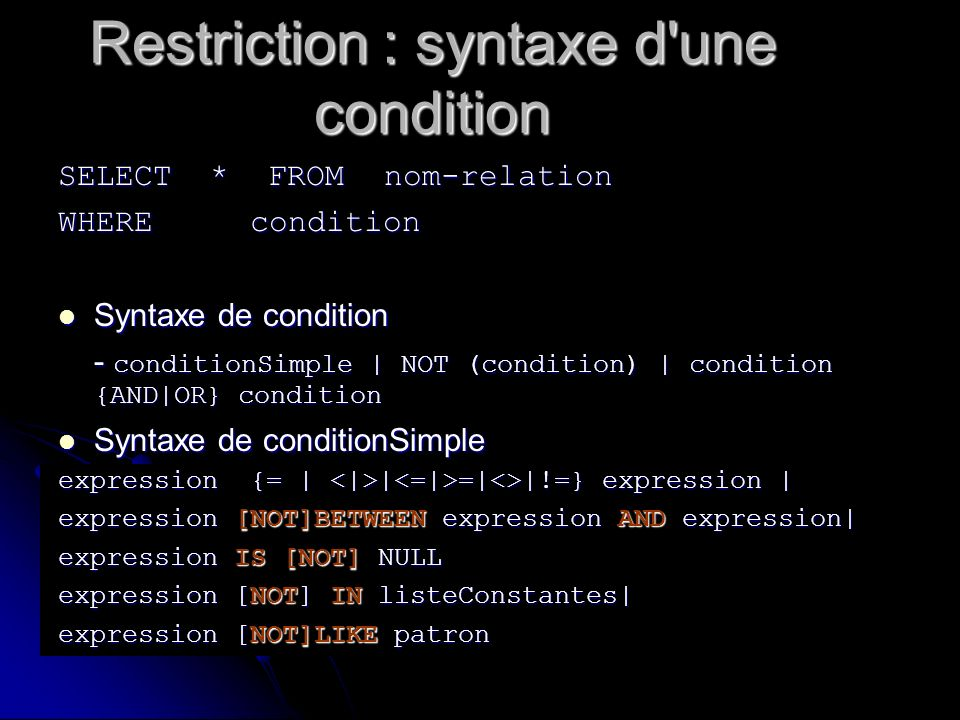 Restriction : syntaxe d une condition