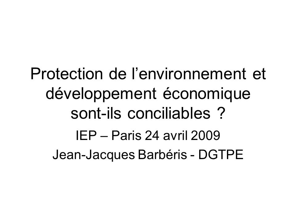 IEP – Paris 24 avril 2009 Jean-Jacques Barbéris - DGTPE