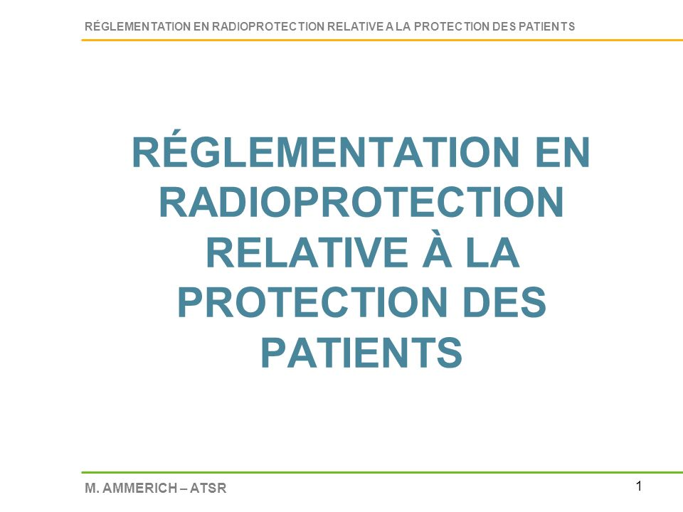 RÉGLEMENTATION EN RADIOPROTECTION RELATIVE À LA PROTECTION DES PATIENTS