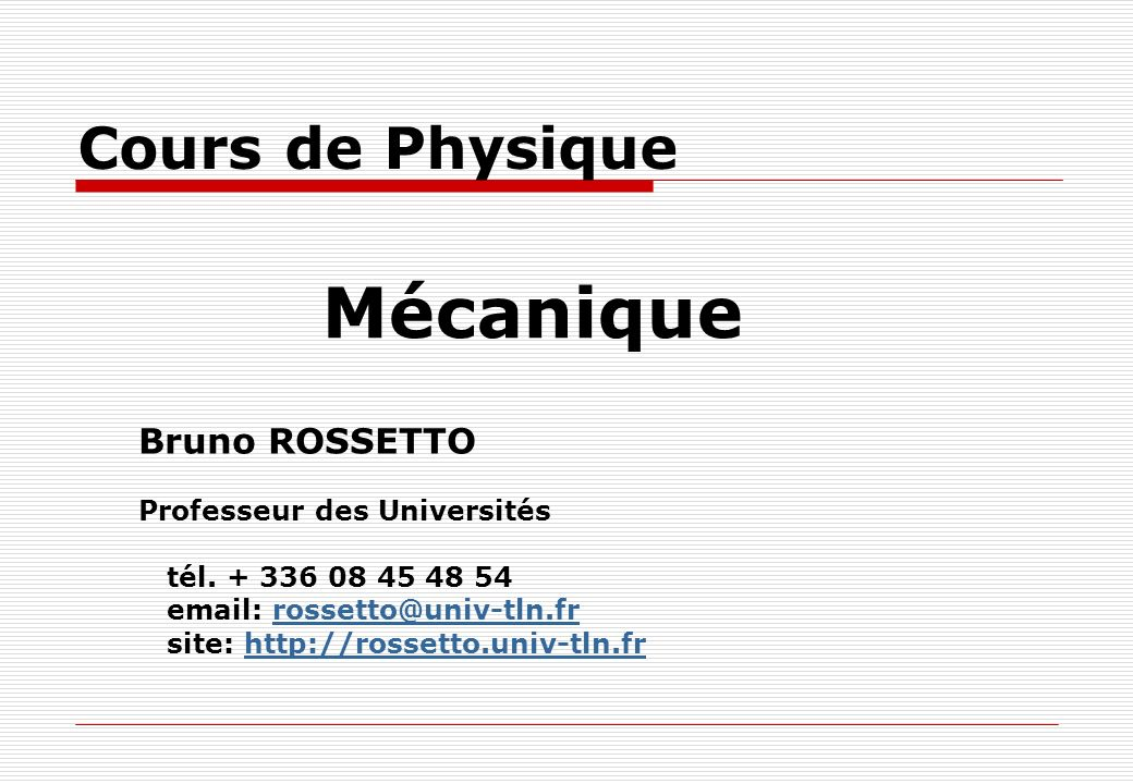 m canique cours de physique bruno rossetto professeur des universit s ppt video online t l charger. Black Bedroom Furniture Sets. Home Design Ideas