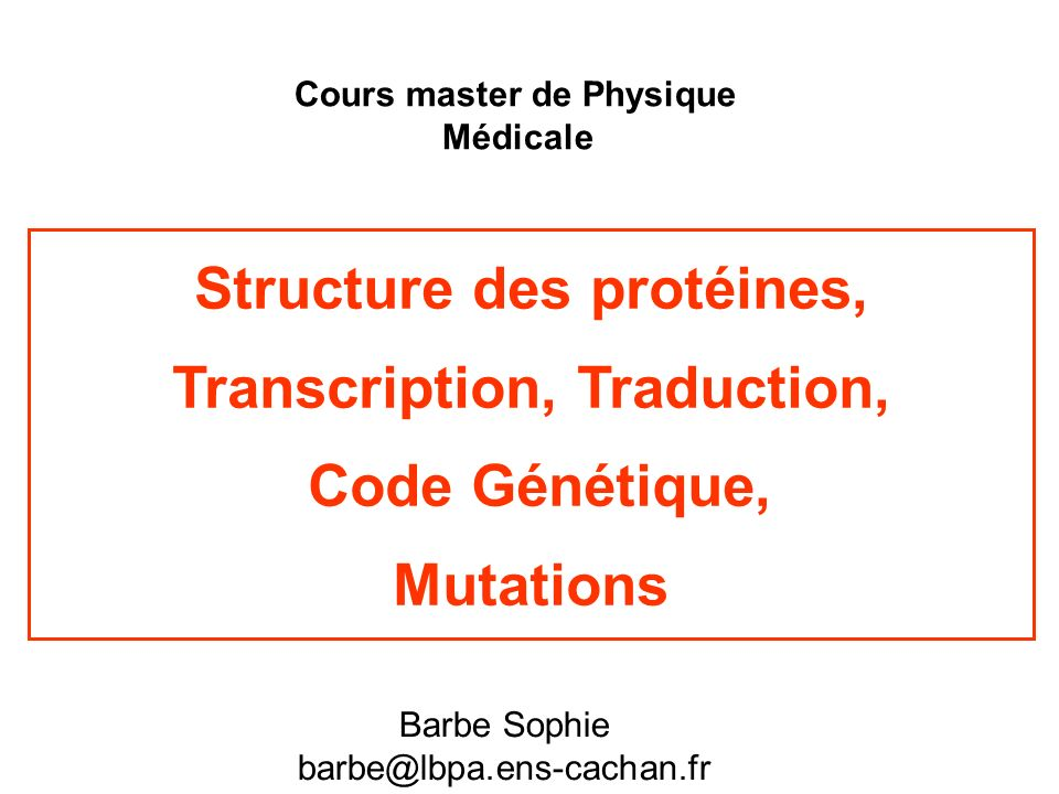 Structure des protéines, Transcription, Traduction, Code Génétique,