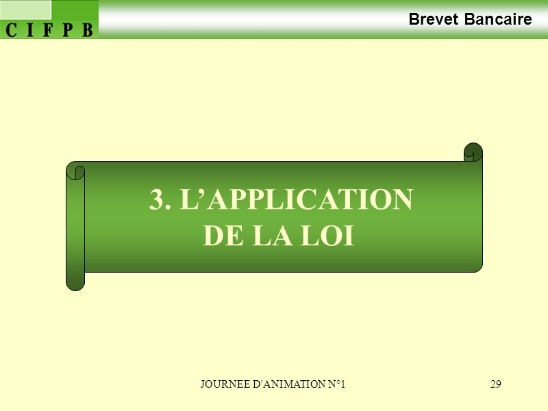 3. L'APPLICATION DE LA LOI