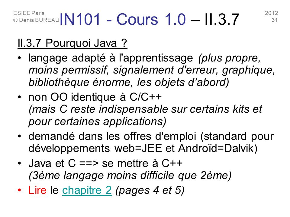 IN101 - Cours 1.0 – II.3.7 II.3.7 Pourquoi Java