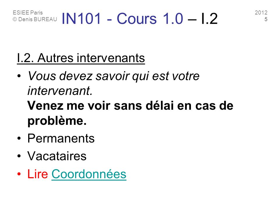 IN101 - Cours 1.0 – I.2 I.2. Autres intervenants