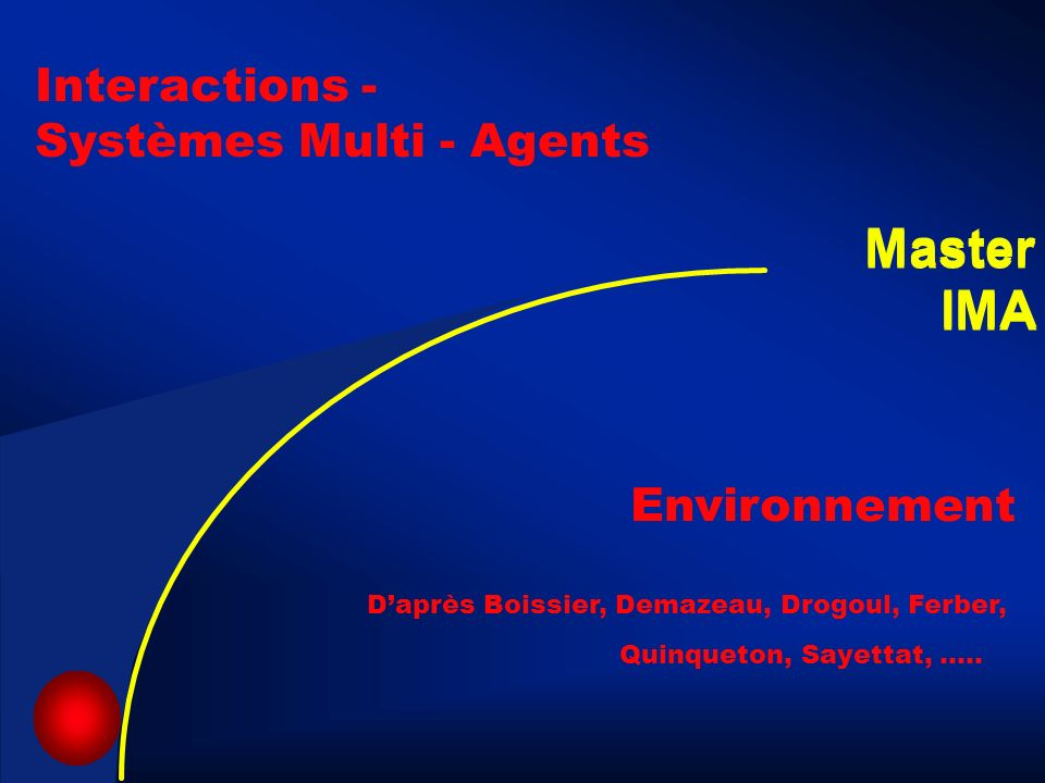 Master IMA Master IMA Interactions - Systèmes Multi - Agents