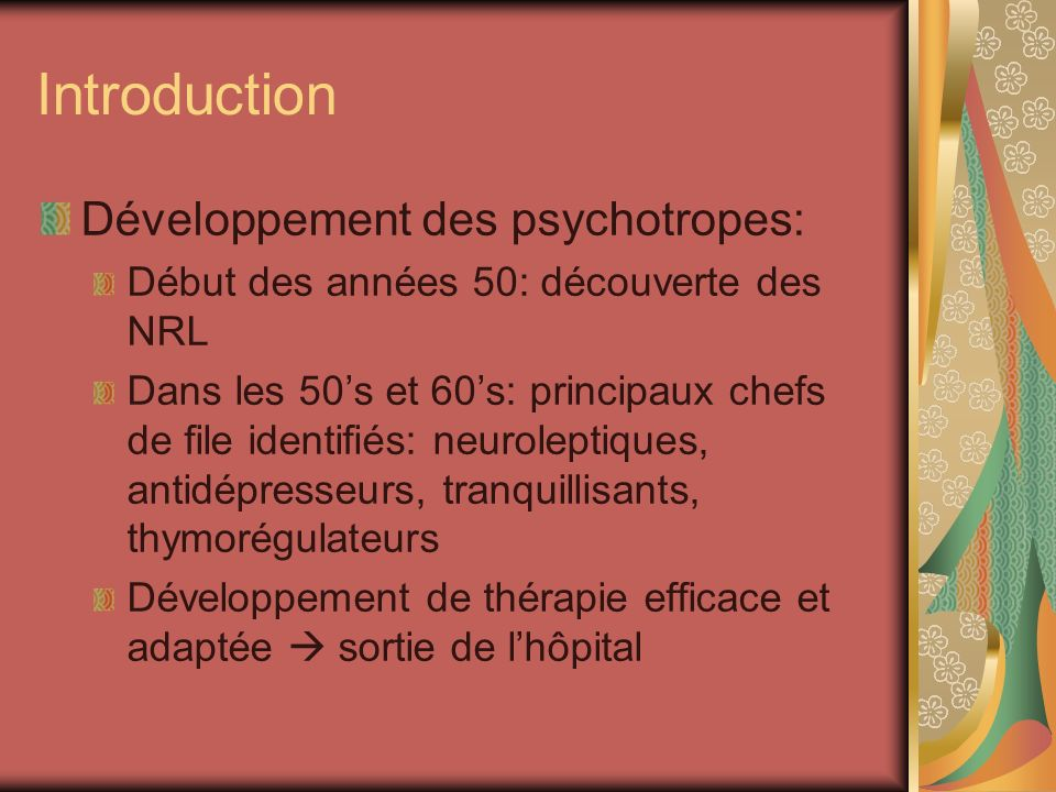 Introduction Développement des psychotropes:
