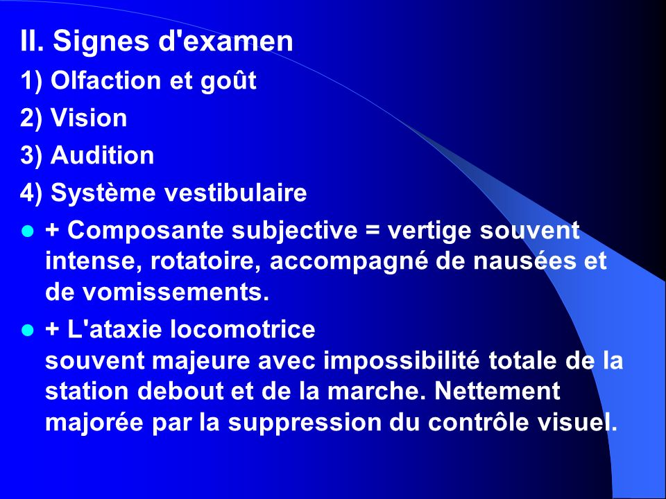II. Signes d examen 1) Olfaction et goût 2) Vision 3) Audition