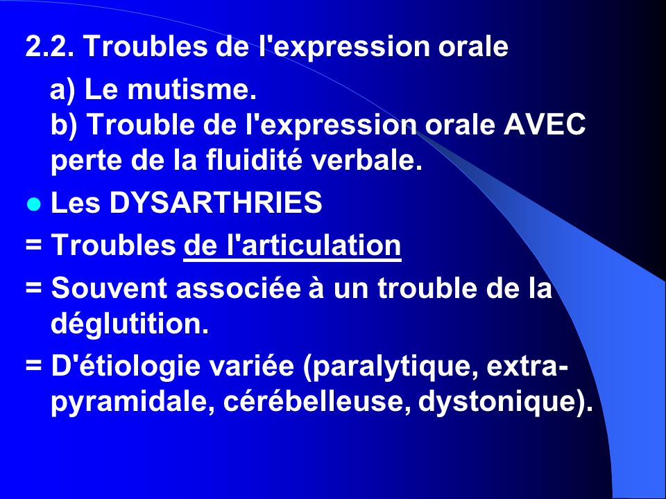 2.2. Troubles de l expression orale