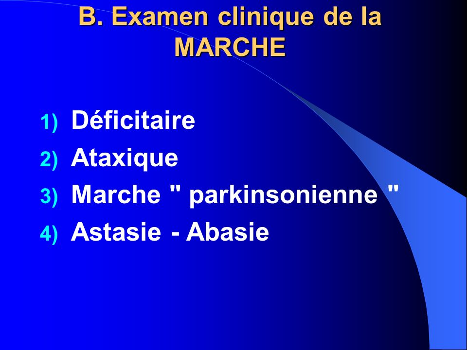 B. Examen clinique de la MARCHE