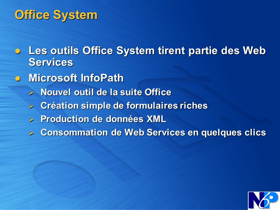 Office System Les outils Office System tirent partie des Web Services