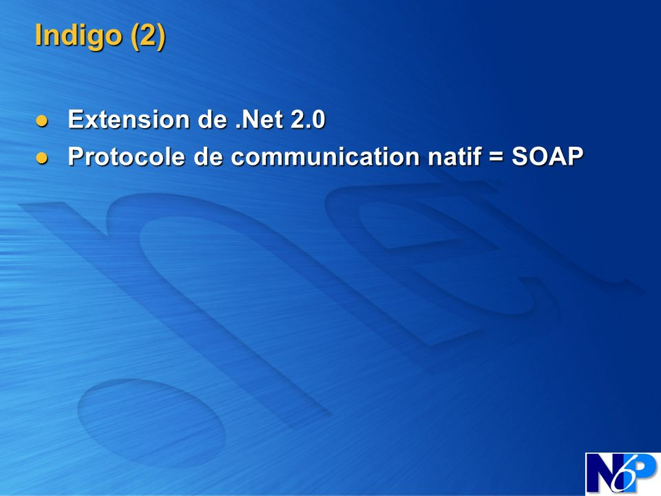 Indigo (2) Extension de .Net 2.0