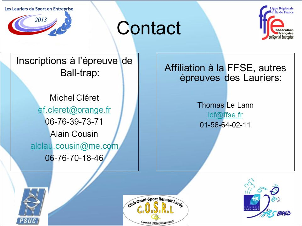 Contact Inscriptions à l'épreuve de Ball-trap: