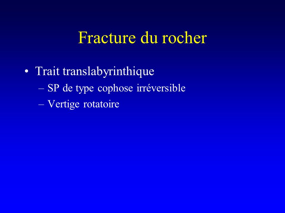 Fracture du rocher Trait translabyrinthique