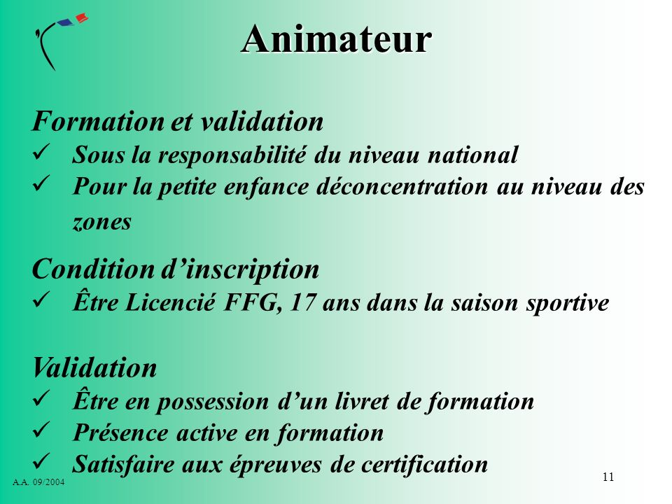 Animateur Formation et validation Condition d'inscription Validation